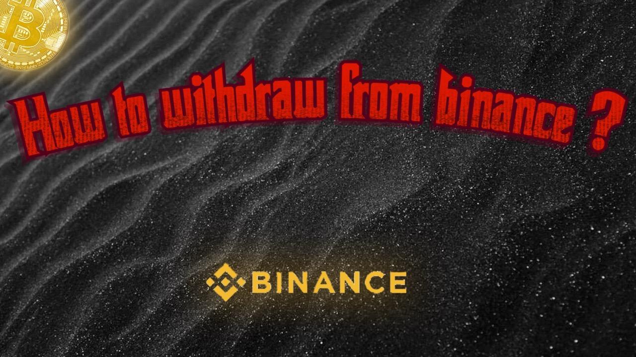 Binance – How to Withdraw from Binance?