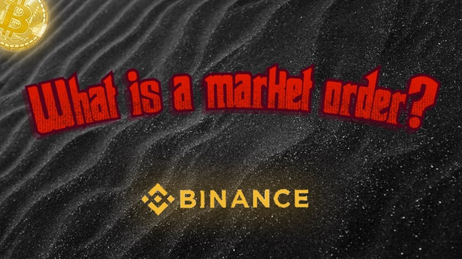 What Is a Market Order – Binance?