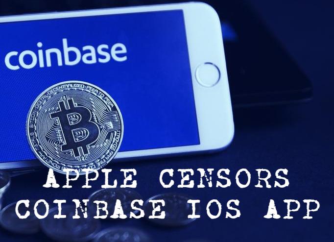 Coinbase CEO criticizes Apple over Coinbase IOS App Censorship
