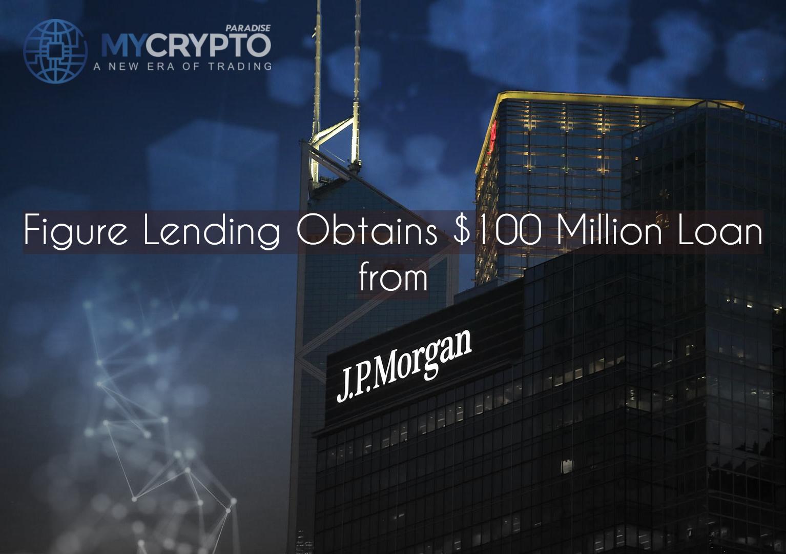 JPMorgan loans Figure Lending $100 Million