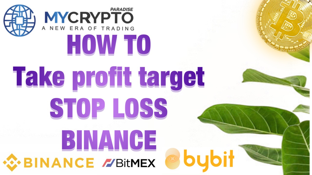 How to create stop loss and take profit target to trade crypto on Binance successfully
